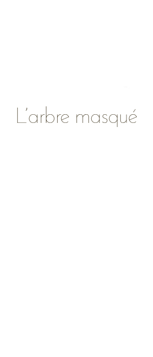 larbre-masqué