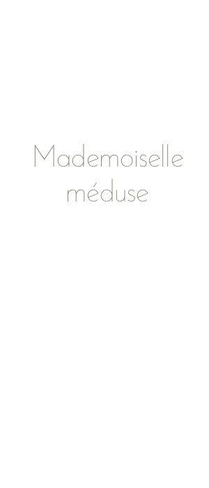 mademoiselle-méduse
